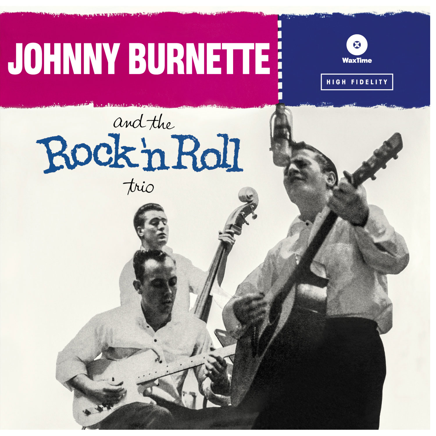 Masterpieces:  Johnny Burnette and The Rock 'N Roll Trio