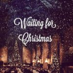 Waiting for Christmas to Come